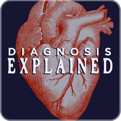 Diagnosis Explained