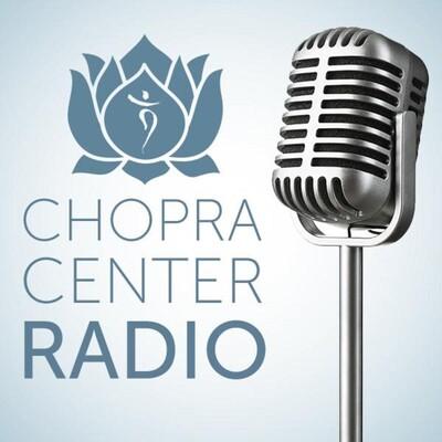 Welcome to Chopra Center Radio