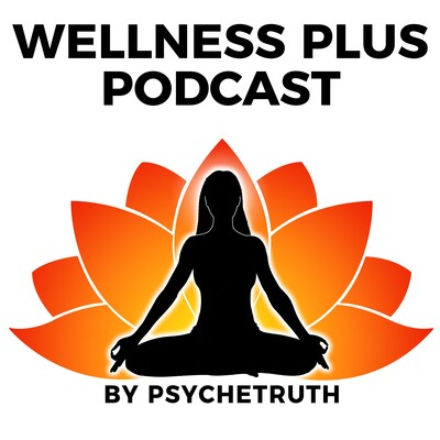 Wellness Plus Podcast