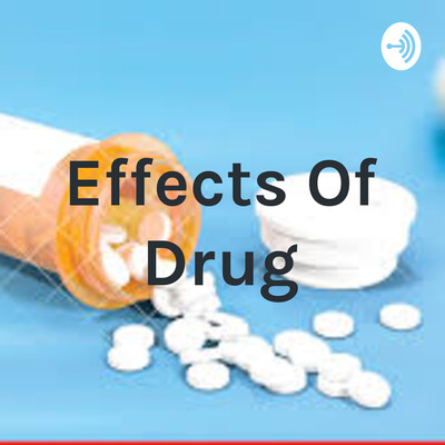 Effects Of Drug