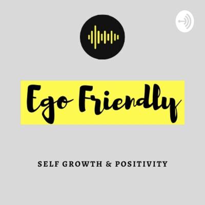 Ego Friendly
