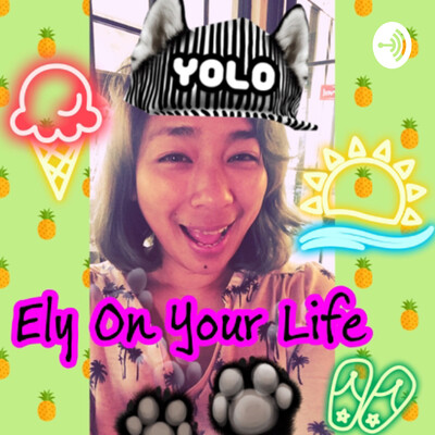 Ely On Your Life