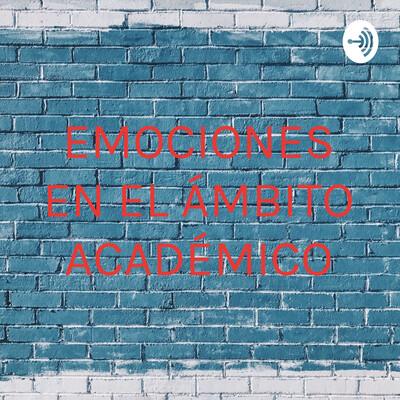 EMOCIONES EN EL ÁMBITO ACADÉMICO