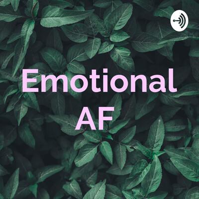 Emotional AF