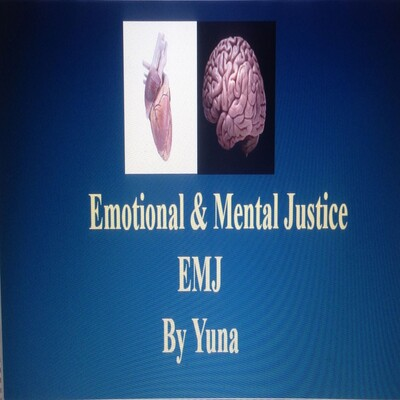 Emotional and Mental Justice Podcast