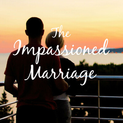Impassioned Marriage Podcast
