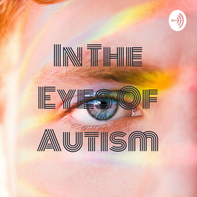 In The Eyes Of Autism