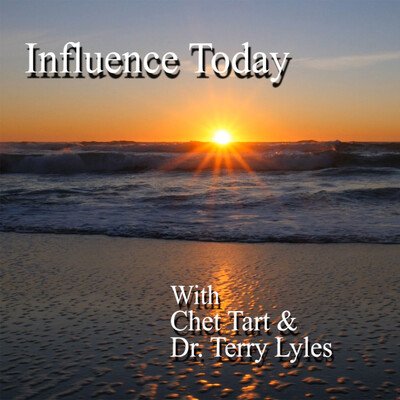 Influence Today With Chet Tart and Terry Lyles