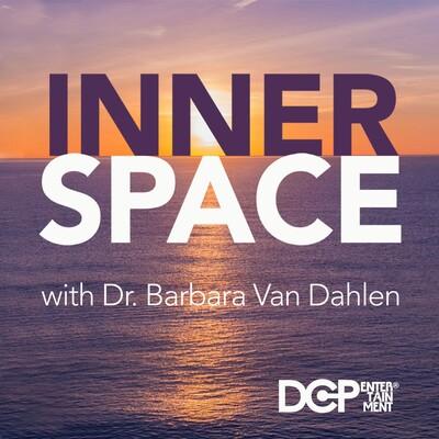 Inner Space with Dr. Barbara Van Dahlen