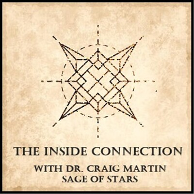 Inside Connection Radio with Sage of Stars, Dr. Craig Martin