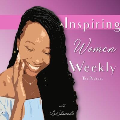 Inspiring Women Weekly
