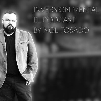 Inversión Mental El Podcast by NOL TOSADO