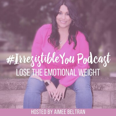 Irresistible You: Lose the Emotional Weight   Body Image   Confidence   Weight Loss