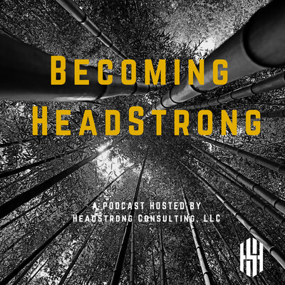 Becoming HeadStrong