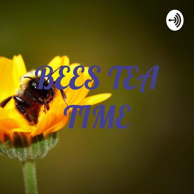 BEES TEA TIME