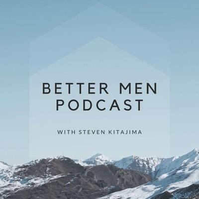 Better Men Podcast