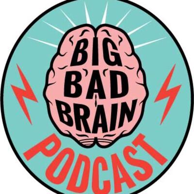 Big Bad Brain