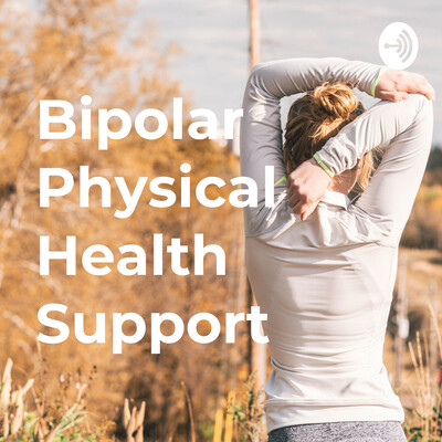 Bipolar Physical Health Support
