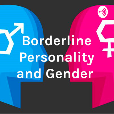 Borderline Personality Disorder and Gender