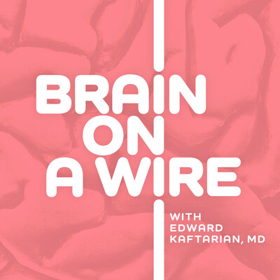 Brain on a Wire: A CyberPsychiatry Podcast
