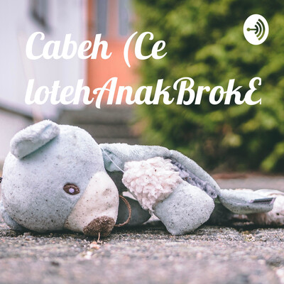 Cabeh (CelotehAnakBrokEnHome)