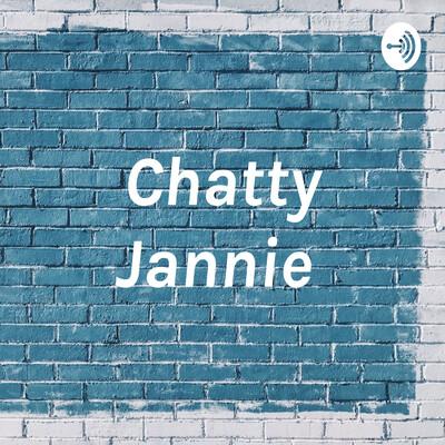 Chatty Jannie
