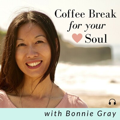Coffee Break For Your Soul with Bonnie Gray