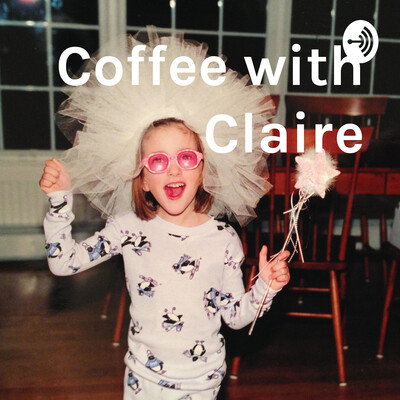 Coffee with Claire