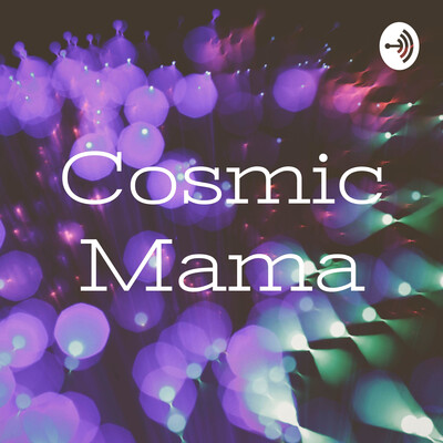 Cosmic Mama