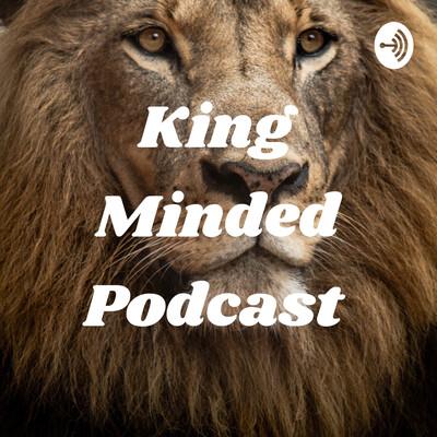 King Minded Podcast