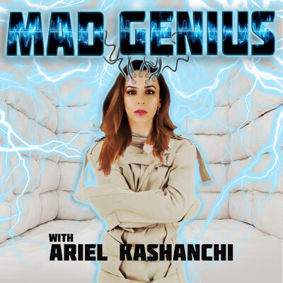 Mad Genius with Ariel Kashanchi