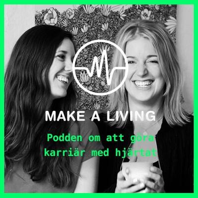 Make a living - Podden om att göra karriär med hjärtat