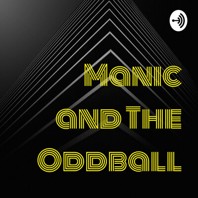 Manic and The Oddball