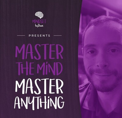 Master The Mind, Master Anything with Dave Cottrell