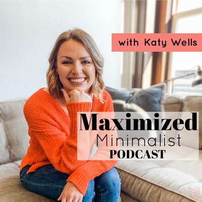 Maximized Minimalist Podcast