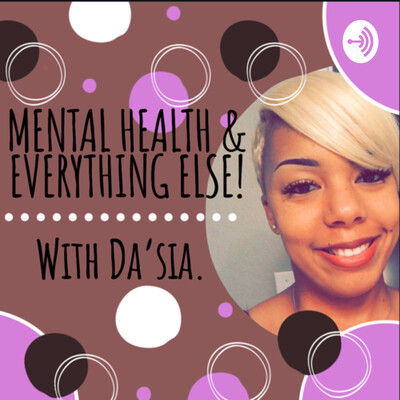 Mental Health & Everything Else