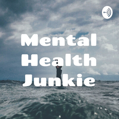 Mental Health Junkie