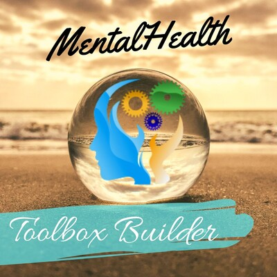 Mental Health Toolbox Builder Podcast