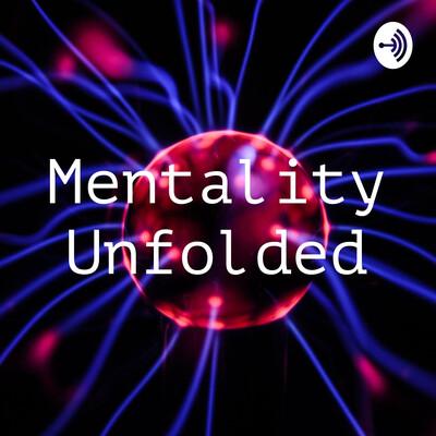 Mentality Unfolded