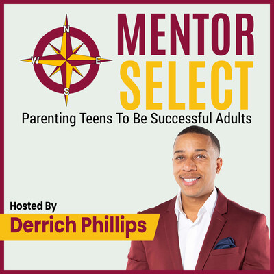 Mentor Select: Parenting Teens To Be Successful Adults