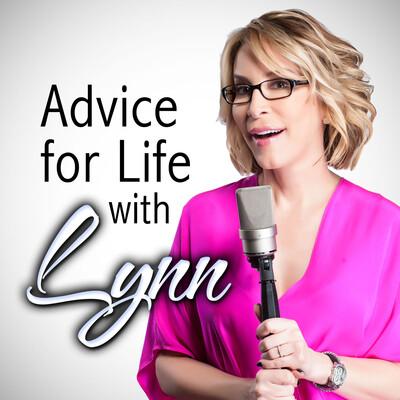 Advice for Life with Lynn