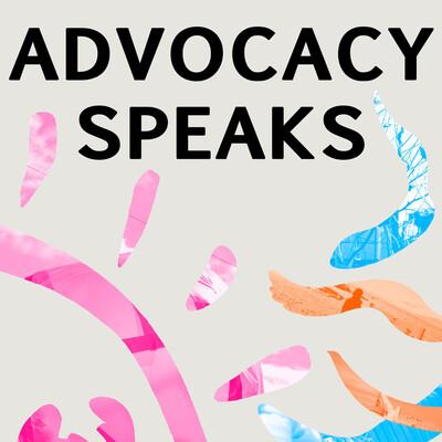 ADVOCACY SPEAKS