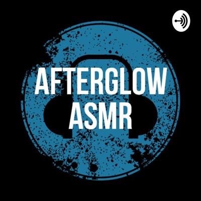 Afterglow ASMR
