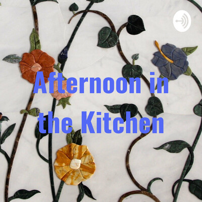 Afternoon in the Kitchen