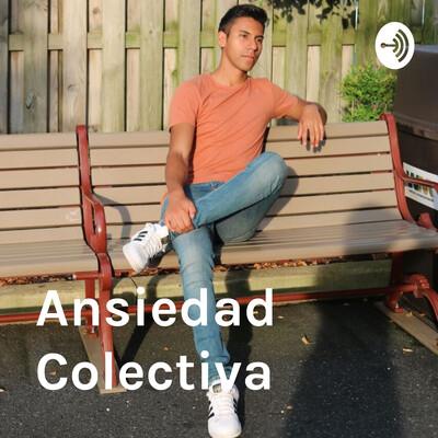 Ansiedad Colectiva
