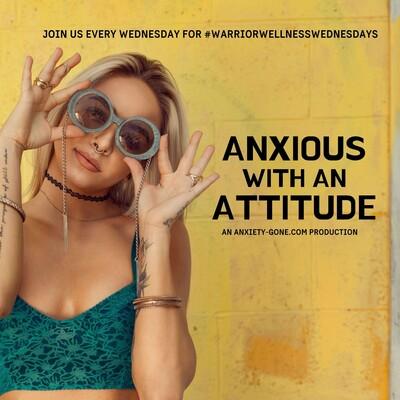 Anxious With An Attitude