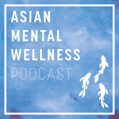 Asian Mental Wellness podcast
