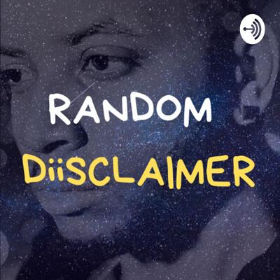 RANDOM DiiSCLAIMER