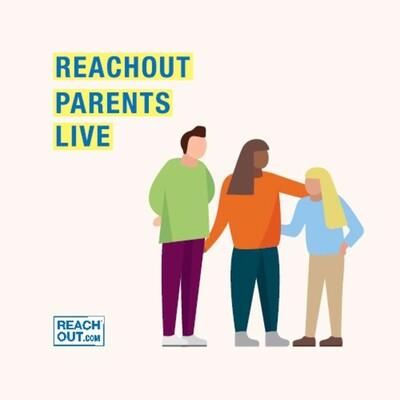 ReachOut Parents Live