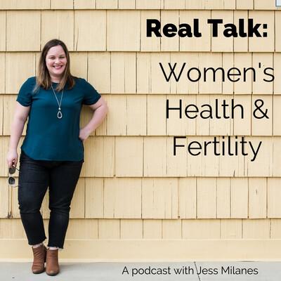 Real Talk: Women's Health & Fertility